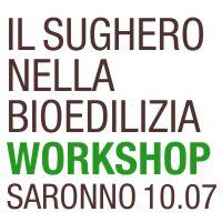 Tecnosugheri organizza unworkhsop sul sughero e la bioedilizia a Saronno