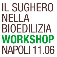 Tecnosugheroi e l'Ordine degli Ingegneri di Napoli organizzano un workshop il giorno 11.06.2015 per parlare di sughero