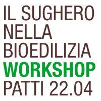 Il sughero come isolante naturale per i climi caldi: workshop con Tecnosugheri a Patti /ME) 22 aprile 2015