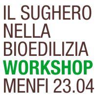 Il sughero come isolante naturale per i climi caldi: workshop con Tecnosugheri a Menfi (AG() 23 aprile 2015