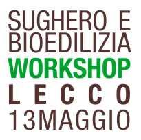 INBAR Lecco e Tecnsougheri organizzano un workshop dedicato al sughero a lecco il 13 Maggio